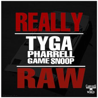 Tyga - Really Raw (Ft. Pharrell, Game & Snoop Dogg)
