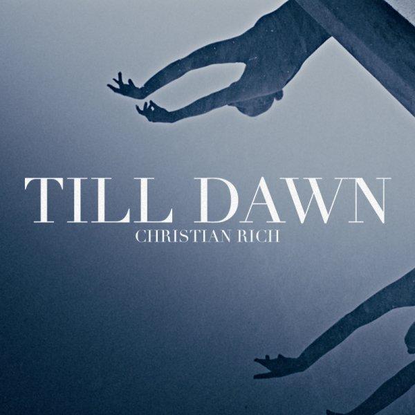 Christian Rich - Till Dawn (A venir)