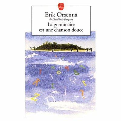 .:: La grammaire est une chanson douce - Erik Orsenna ::.
