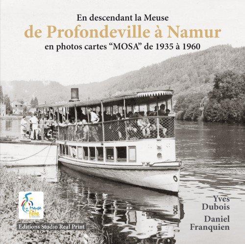 """Pour les amateurs de vues anciennes sur notre belle vallée mosane en Haute-Meuse; """"En descendant la Meuse de Profondeville à Namur en photos cartes MOSA de 1935 à 1960 - Rivière - Lustin - Tailfer - Dave - Wépion - Jambes"""