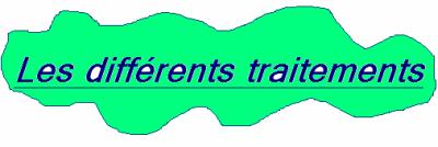 ☆ Les diff�rents traitements ☆