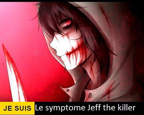 Je suis le sympt�me : Jeff the killer
