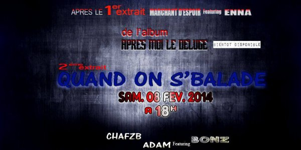 Apr�s moi, le d�luge / Quand on s'balade_ Chafzb feat Bonz (2014)