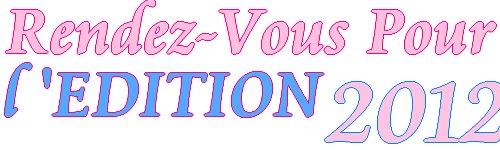 � Rendez-Vous pour l'�ditions 2012 �