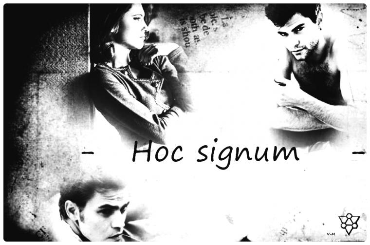 I                                                                       -  Hoc signum  -