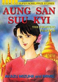Aung San Suu Kyi ou la révolution pacifique
