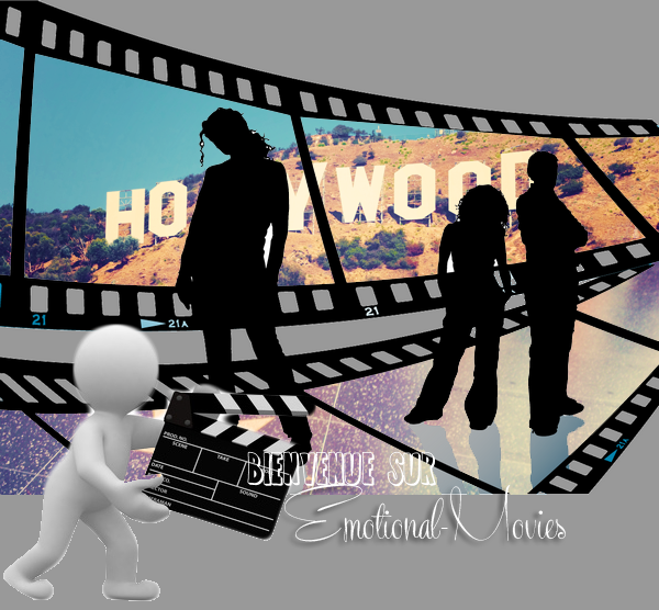 Mon blog Cin�ma : Emotional-Movies ♥