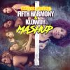 Fifth Harmony & Klowdy - Mashup