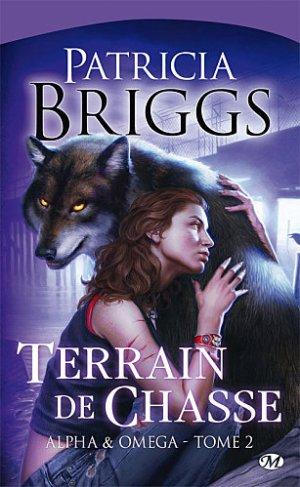 BRIGGS Patricia, Alpha & Omega, 2 : Terrain de chasse