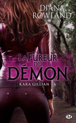 ROWLAND Diana, Kara Gillian, 6 : La fureur du d�mon