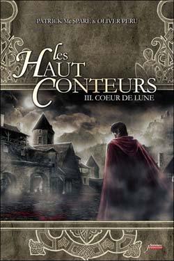 MCSPEAR Patrick & PERU Olivier, Les Haut-Conteurs, tome 3 : Coeur de lune.