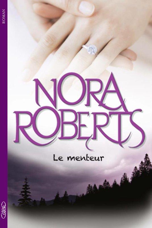 """Pr�sentation de """"Le Menteur"""" de Nora Roberts Editions Michel Lafon !"""