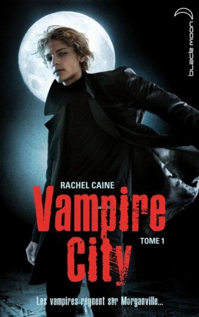 PARTENARIAT Vampire City - tome 1 - Bienvenue en enfer, Rachel Caine