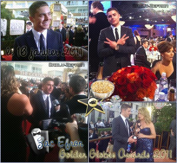 → Zac EFRON // Evénements . • ˙ • . • ˙ • . • ˙ • . • ˙ • . • ˙ • . • ˙ • . • ˙ • . • ˙ • . •˙ • .  DAILY-ZEFRON ★.•°•.•Cérémonie•.•°•.★  « Golden Globes Awards 2011» - . • ˙ • . • ˙ • . • ˙ • . • ˙ • . • ˙ • . • ˙ • . • ˙ • . • ˙ • . •˙ • .  « 16.01.2011 »