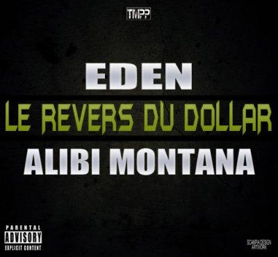"""EDEN/ALIBI MONTANA . """"LE REVERS DU DOLLAR"""" EN ECOUTE SUR 13OR DU HIPHOP"""