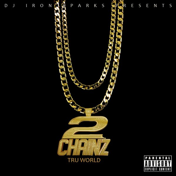 2 CHAINZ - T.R.U. WORLD MIXED BY DJ IRON SPARKS