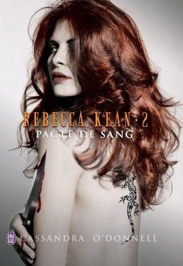 Rebecca Kean, tome 2 - Pacte de Sang.