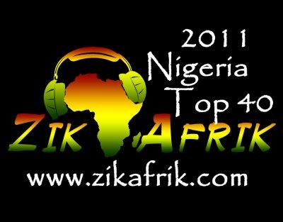 Top 40 Musique Nigeriane 2011 selon les chaines TV et les DJ's Nigerians