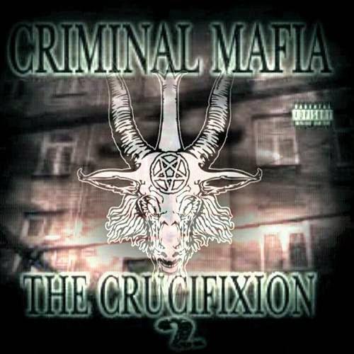 Criminal Mafia - Crucifixion Pt.2