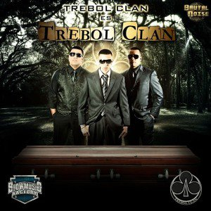 Trebol Clan – Trebol Clan Es Trebol Clan (2010)