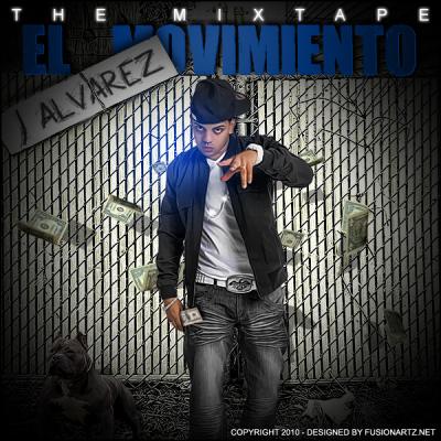 J Alvarez – El Movimiento: The Mixtape (CD Completo )