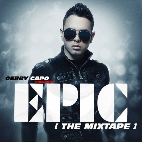 Gerry Capo – Epic (The Mixtape) (2011)