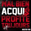 Mister You - Mal bien acquis, profite toujours (2011)