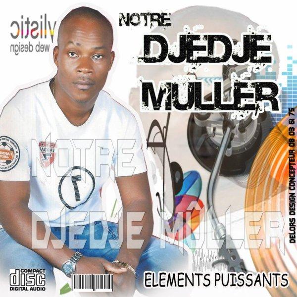 Notre Djedje Muller(LES ELEMENTS DU SIECLE) / Notre Djedje Muller(LES ELEMENTS DU SIECLE) (2012)