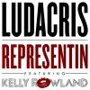 Ludacris - Representin ft Kelly Rowland