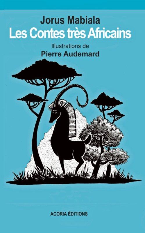 Les Contes très africains  Nouvelle version augmentée de 10 contes. Illustrations en couleurs.
