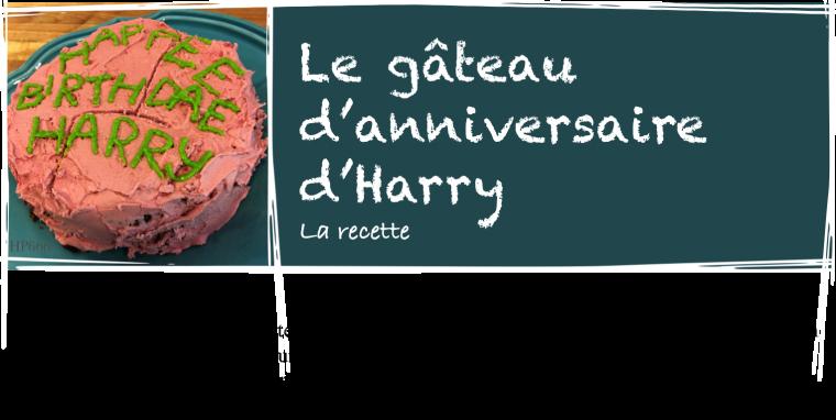 Le gâteau d'anniversaire d'Harry - La recette