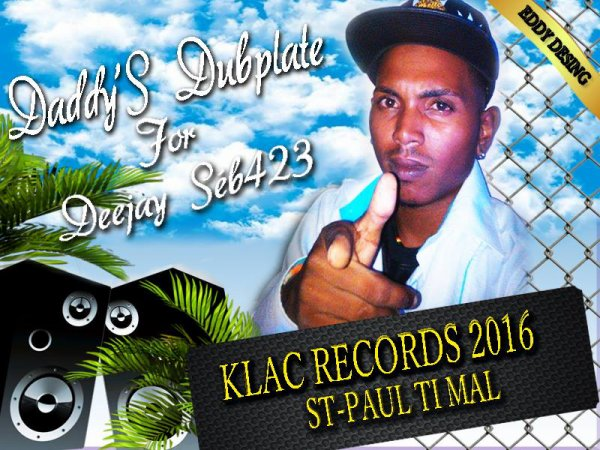 BlakacéProd Music 974 / Daddy'S Dubplate For Deejay Séb423 ( St Paul Ti Mal ) [KLAC RECORDS] 2015 (2016)
