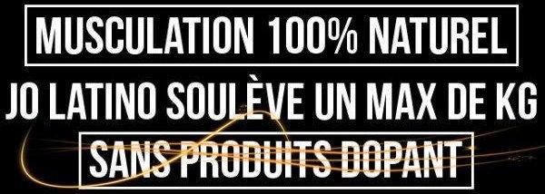 MUSCULATION 100% NATUREL - JO LATINO SOULEVE UN MAX DE KG - SANS PRODUIT DOPANT