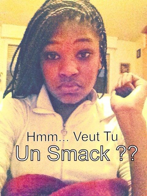 Hmm... Veut Tu Un Smack ??