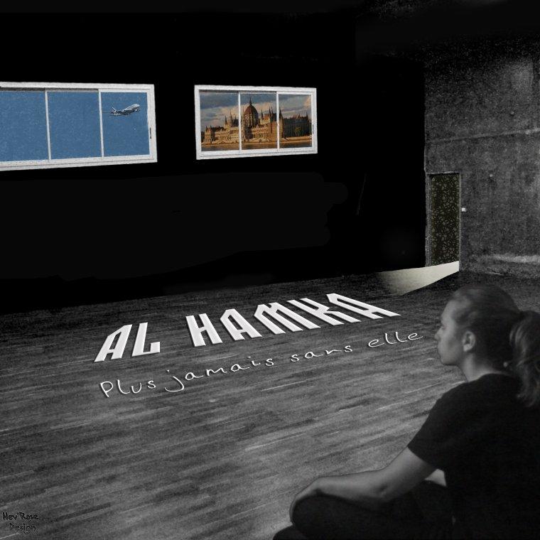 Chaque fin a son d�but / Al Hamka-Plus jamais sans Elle (Ao�t 2010) (2012)