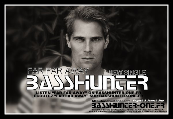 """FAR FAR AWAY"" : NEW SINGLE OF BASSHUNTER !!!"