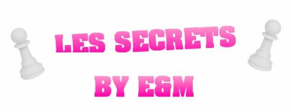 Les Secrets / ! \