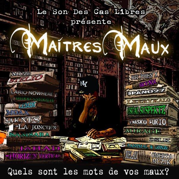☆ ☆ ☆  LE SON DES CAS LIBRES - MAITRES MAUX ☆ ☆ ☆