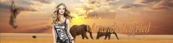 • Interview de la Grande Gagnante : Amanda Seyfried •