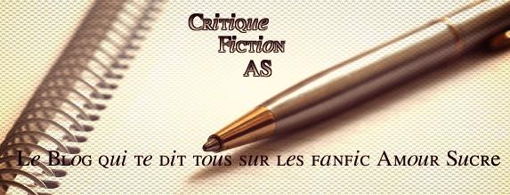 Critique Fiction AS.Le Blog qui te dit tout sur les Fictions sur Amour Sucr�