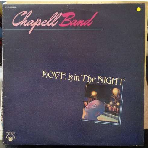 Chapell Band 1982- Love is in the night chez CYCLADE