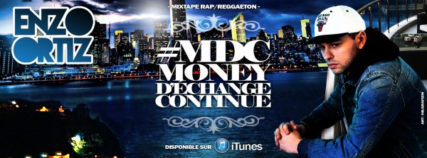 New Mix tape dispo depuis le 24 juin 2013 sur itunes deezer amazon #MDC (Money D'echange Continue)