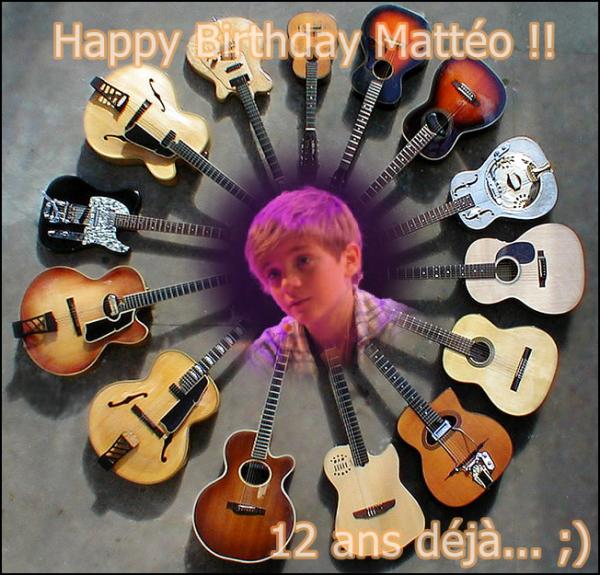 Joyeux Anniversaire Mattéo !!