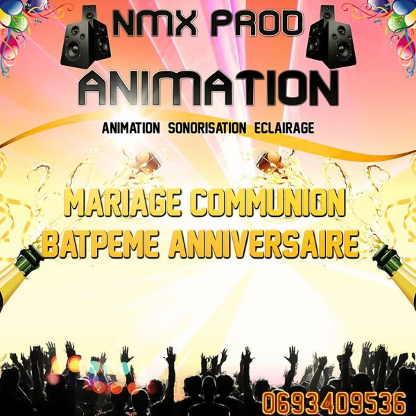 NMX PROD ANIMATION POUR TOUT VOS FETE !