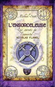 Les secrets de l'immortel Nicolas Flamel : L'encorceleuse - Michael Scott