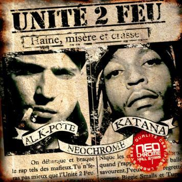 "UNIT� 2 FEU ""Haine, Mis�re & Crasse"" | N�OCHROME | 2006"