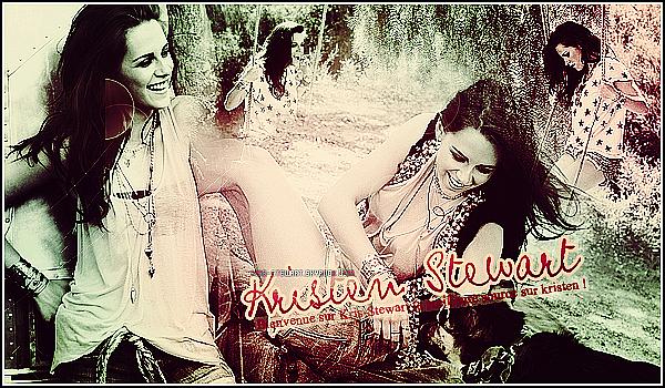 01.   ●● Bienvenue sur Kris-Stewart - ta source d'actu sur la sublime Kristen Stewart. ! .