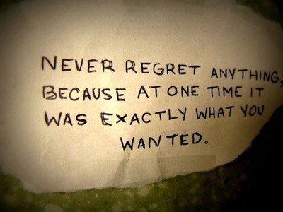 Regrets....
