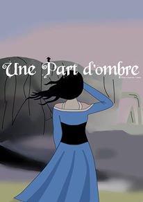 TROISIEME EPISODE : ( UNE ) PART D'OMBRE