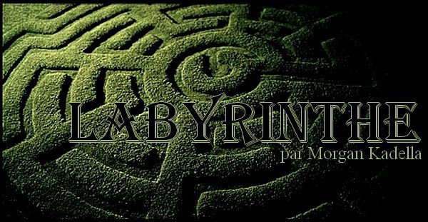 PREMIER EPISODE : LABYRINTHE